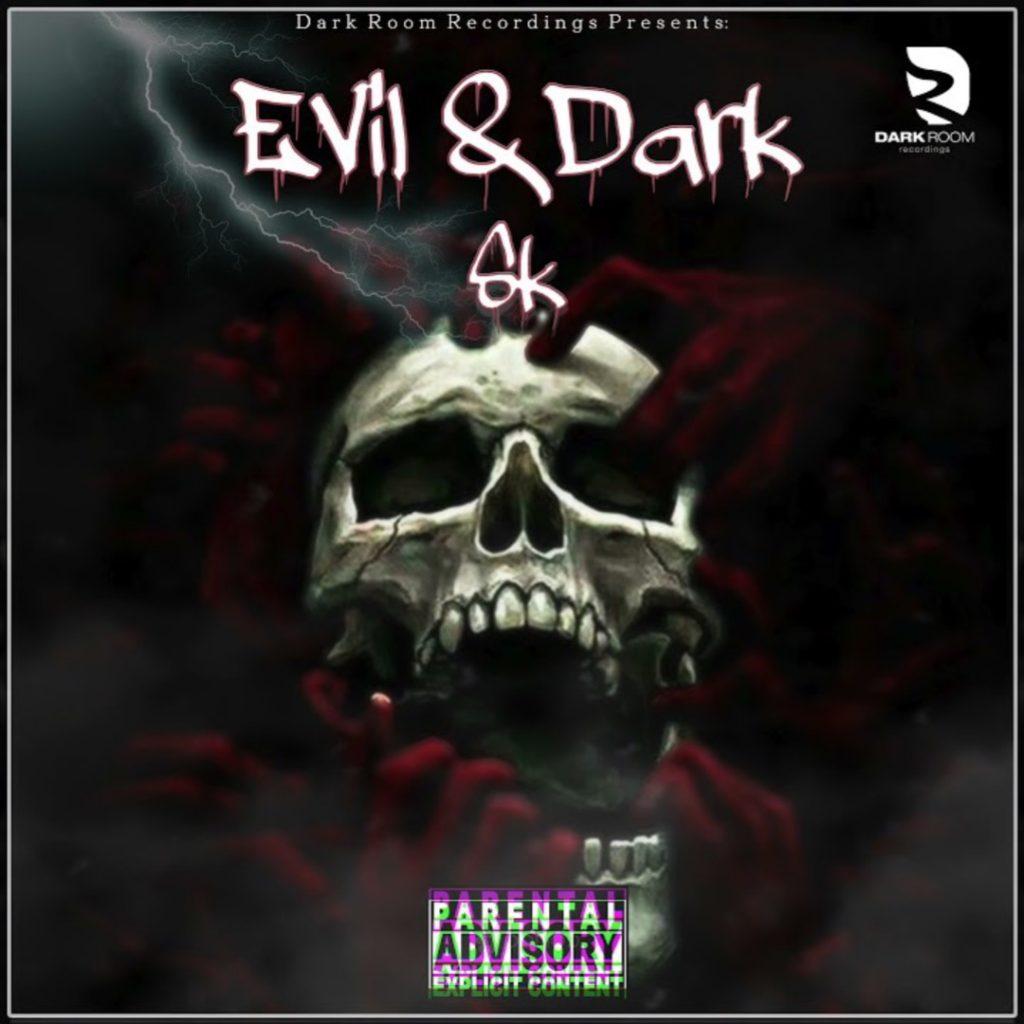 Sk – Evil & Dark