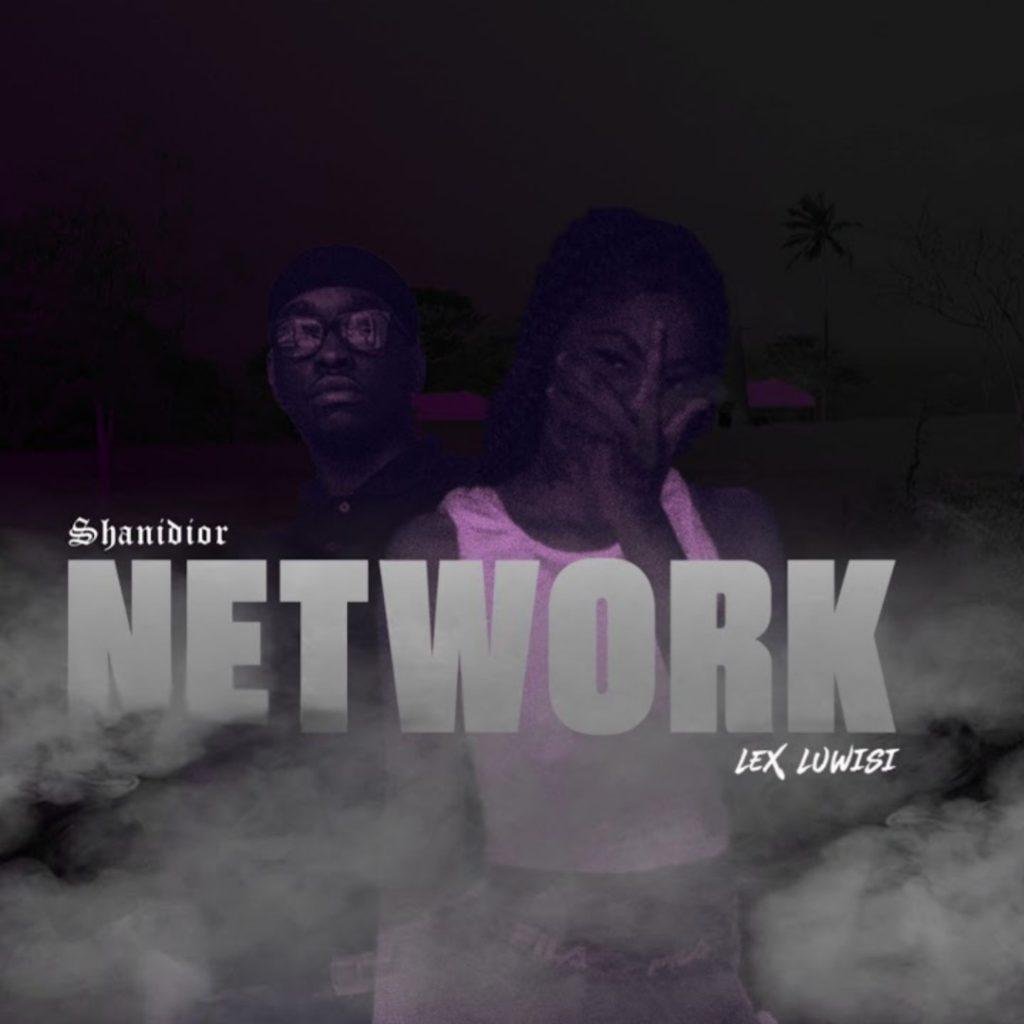 Shanidior & Lex Luwisi – Network